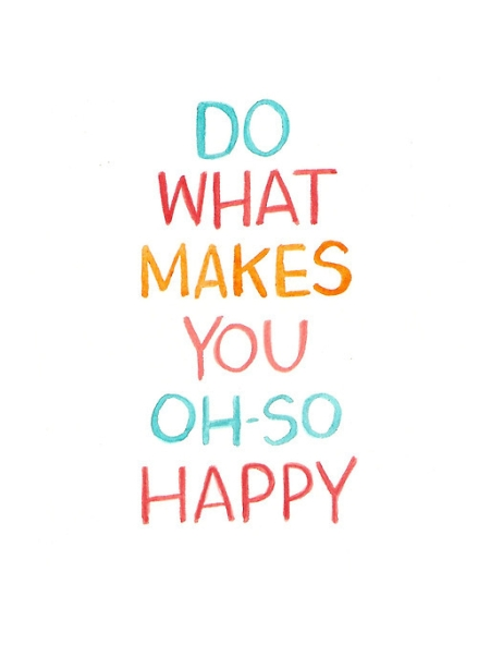 Do-What-Makes-You-Oh-So-Happy