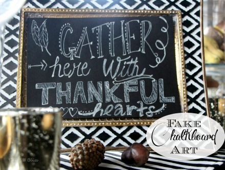 DIY fake chalkboard art - gather here with thankful hearts - thanksgiving tablescape - fall decor