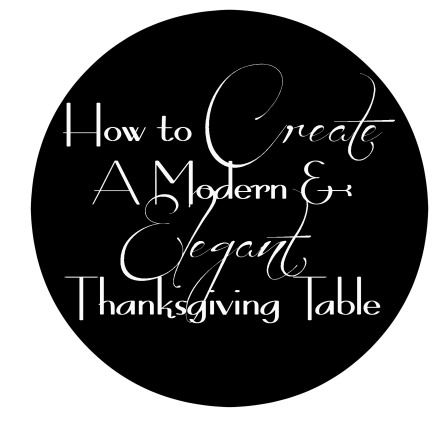 How to create a modern & elegant thanksgiving table