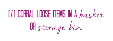 corral loose items in a basket or storage bin - Quick fix Tidy Tips - This is our Bliss