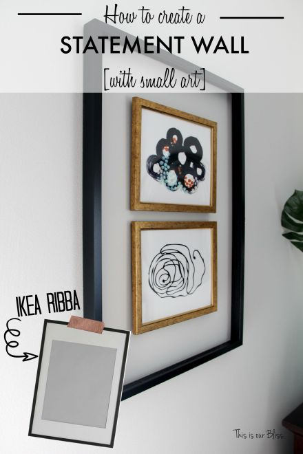 How to create a statement wall with small art - Framing a frame - gallery wall - how to - diy open frame - painting a frame - This is our Bliss