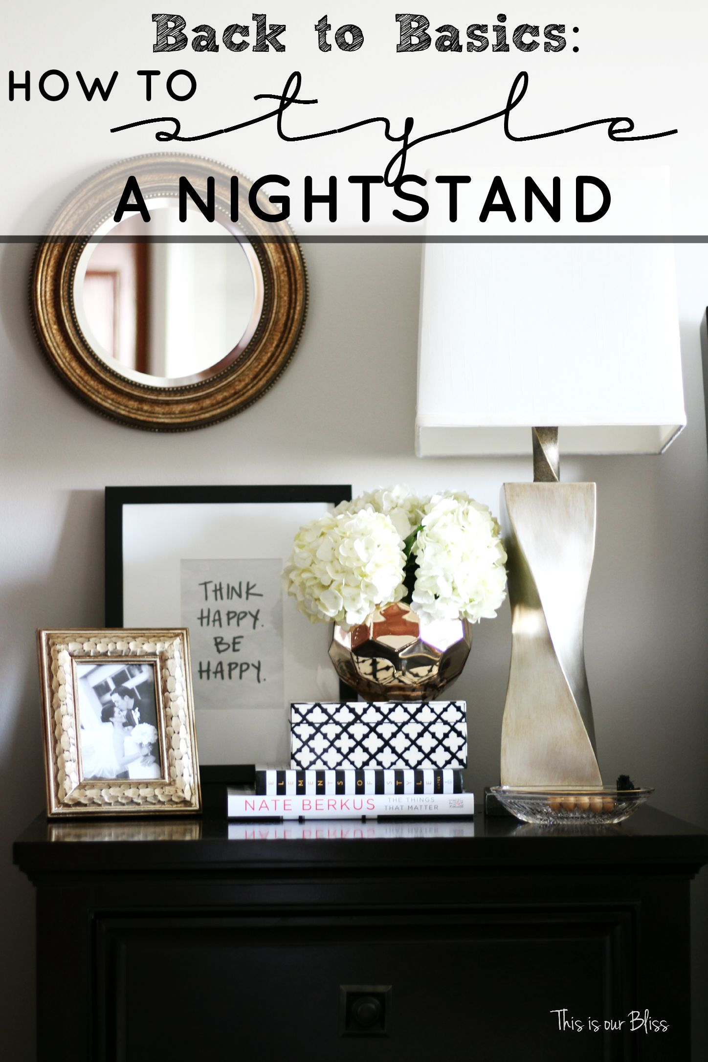 How To Style A Nightstand Back To Basics Week 1 This